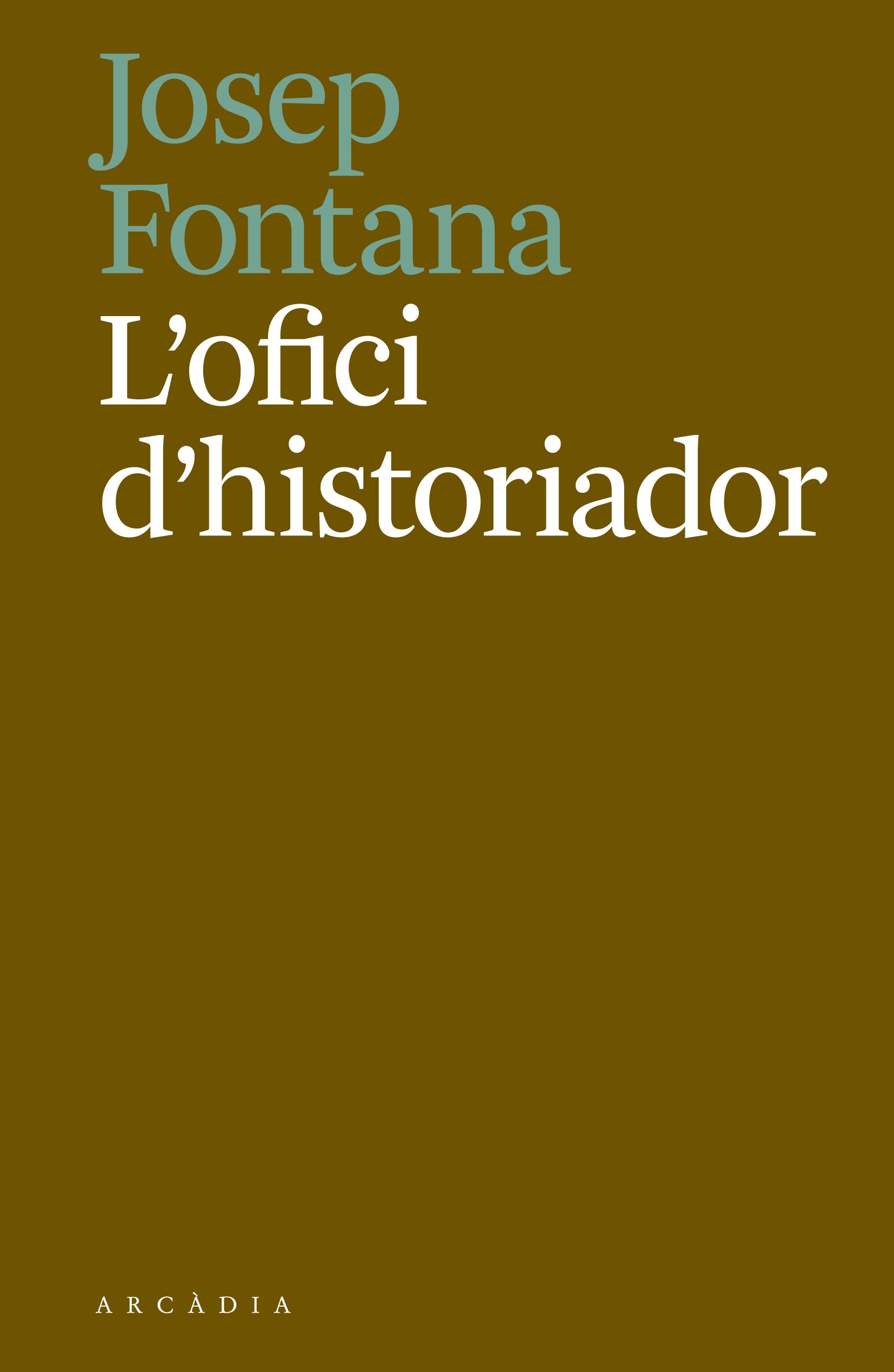 Resultat d'imatges de l'ofici d'historiador fontana